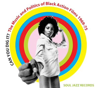 Can you dig it? The music and politics of black action films 1968-75 Various-can_you_dig_it_soul_jazz_b