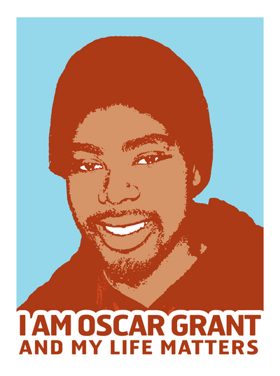 "oscar grant ""i am oscar grant and my life matters."""